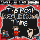 The Most Magnificent Thing Character Traits Bundle