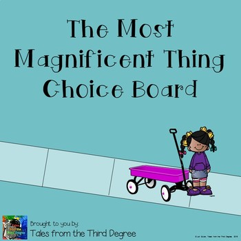 The Most Magnificent Thing Reading and Writing  Response Choice Board