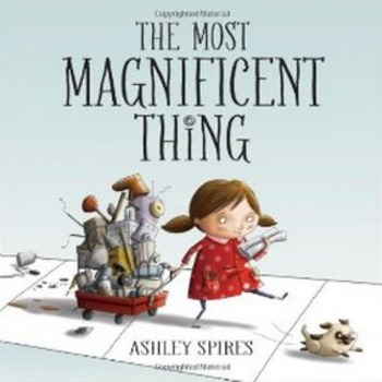 The Most Magnificent Thing - Genius Hour Reading Activity