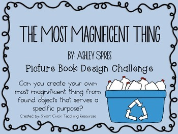 The Most Magnificent Thing: Picture Book Engineering Design Challenge ~ STEM