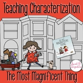 The Most Magnificent Thing: Teaching Characterization With Mentor Text