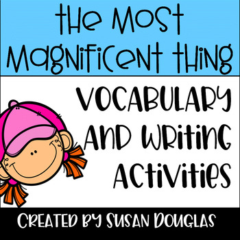 The Most Magnificent Thing Vocabulary and Writing Activities