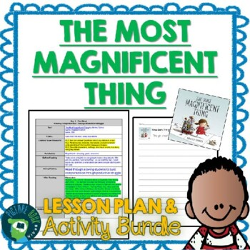 The Most Magnificent Thing by Ashley Spires 4-5 Day Lesson Planner