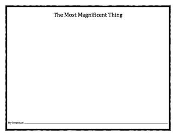 The Most Magnificent Thing: perseverance, imagination