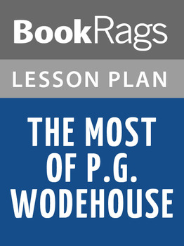 The Most of P.G. Wodehouse Lesson Plans