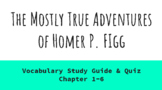 The Mostly True Adventures of Homer P. Figg Chapter 1-6 VOCABULARY Guide & Quiz