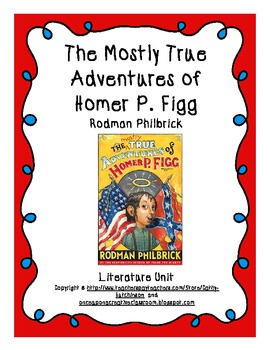 The Mostly True Adventures of Homer P Figg  Literature Unit