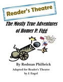 The Mostly True Adventures of Homer P. Figg Readers Theatre
