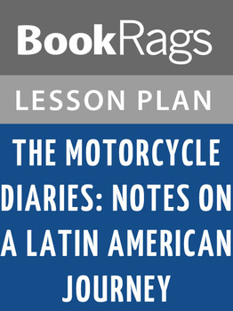 The Motorcycle Diaries: Notes on a Latin American Journey Lesson Plans