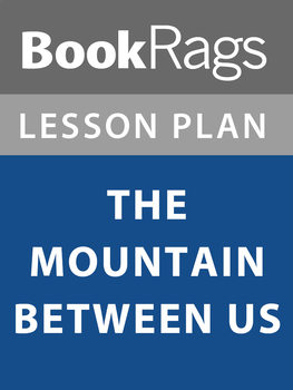 The Mountain Between Us Lesson Plans