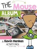 The Mouse Album:  A Kevin Henkes Character Journal