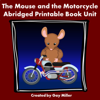 The Mouse and the Motorcycle Abridged Novel Study: vocabulary, comprehension