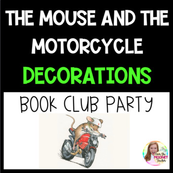 The Mouse and the Motorcycle Party Decorations and Bookmarks FREEBIE
