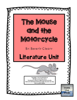 The Mouse and the Motorcycle, by Beverly Cleary: Literature Unit
