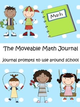 The Moveable Math Journal – Prompts to Use Around School