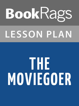 The Moviegoer Lesson Plans