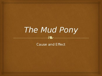 The Mud Pony- Cause and Effect