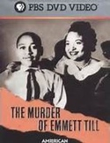The Murder of Emmett Till - The American Experience - Movie Guide