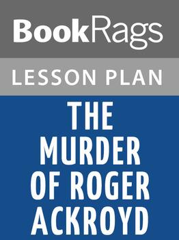 The Murder of Roger Ackroyd Lesson Plans