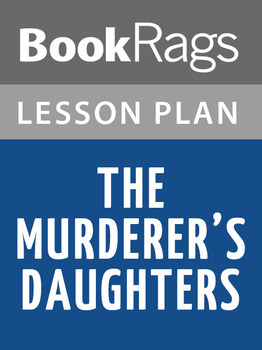 The Murderer's Daughters Lesson Plans