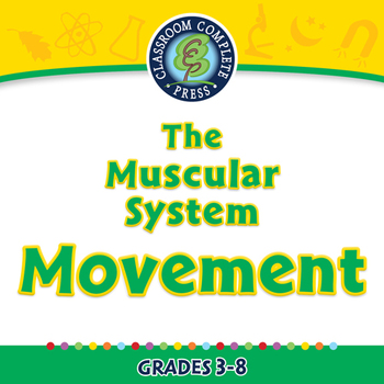 The Muscular System - Movement - PC Gr. 3-8