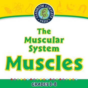 The Muscular System - Muscles - NOTEBOOK Gr. 3-8