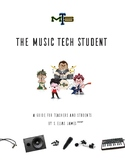 The Music Tech Student: A Guide for Teachers and Students