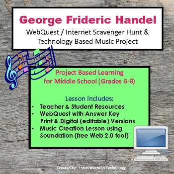 The Music of George Frideric Handel - WebQuest & Technology Music Composition