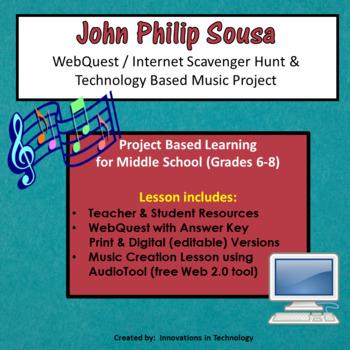 The Music of John Philip Sousa - WebQuest & Music Composition Project
