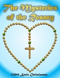 The Mysteries of the Rosary- Joyful, Glorious, Sorrowful, Luminous