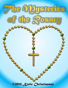 The Mysteries of the Rosary- Joyful, Glorious, Sorrowful, Luminous