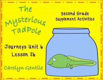 The Mysterious Tadpole Journeys Unit 6 Lesson 26 2nd Gr. Supplemental Mat.