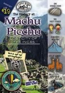 The Mystery at Machu Picchu (Lost City of the Incas, Peru)