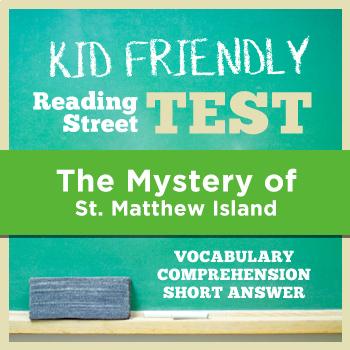 The Mystery of Saint Matthew Island KID FRIENDLY Reading Street Test