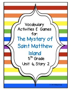 The Mystery of Saint Matthew Island Vocabulary Games & Activities Unit 6 Story 2