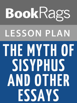 The Myth of Sisyphus and Other Essays Lesson Plans