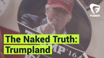 The Naked Truth: Trumpland Trump Supporters  (Fusion)  Que
