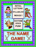 """The Name Game!"" - Rhythm Stick Fun with Letters and Syllables"
