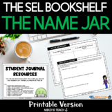 The Name Jar Lesson Plan and Activities   SEL   Print Version