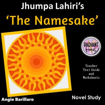 The Namesake- Jhumpa Lahiri Teacher Text Guides & Worksheets NOVEL STUDY