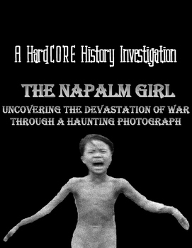 The Napalm Girl: Analyzing a Haunting Photo, Uncovering the Vietnam War's Cost