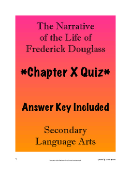 The Narrative of the Life of Frederick Douglass Chapter X Reading Quiz