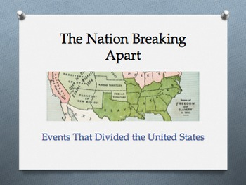 Civil War: The Nation Breaking Apart Powerpoint AND Note Organizer