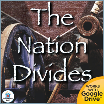 The Nation Divides US History Unit
