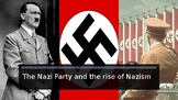 The Nazi Party and the rise of Naziism powerpoint