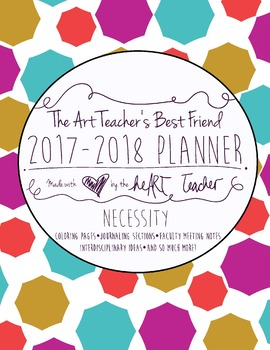 The Necessity Art Teacher's Best Friend--2017/2018 Planner