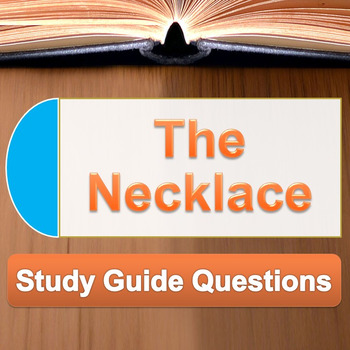 """The Necklace"" Study Guide Questions"