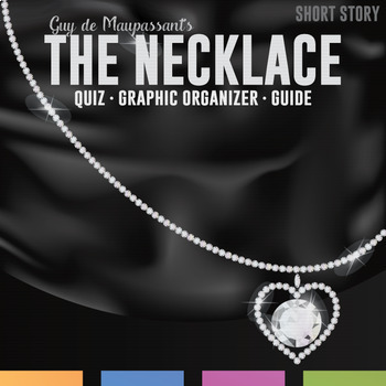 The Necklace by Guy de Maupassant Questions, Mentor Sentences, and Activities