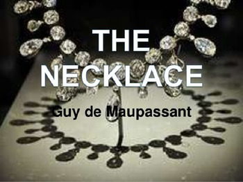 """The Necklace"" by Guy de Maussant: Narrative Lesson Plan"
