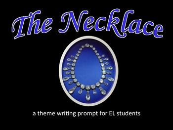 The Necklace theme writing prompt for ESL students